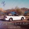 I'm Gonna Let it Ride - Copyright © 2016 by R E Fort