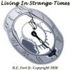 R E Fort CD Artwork for Living In Strange Times